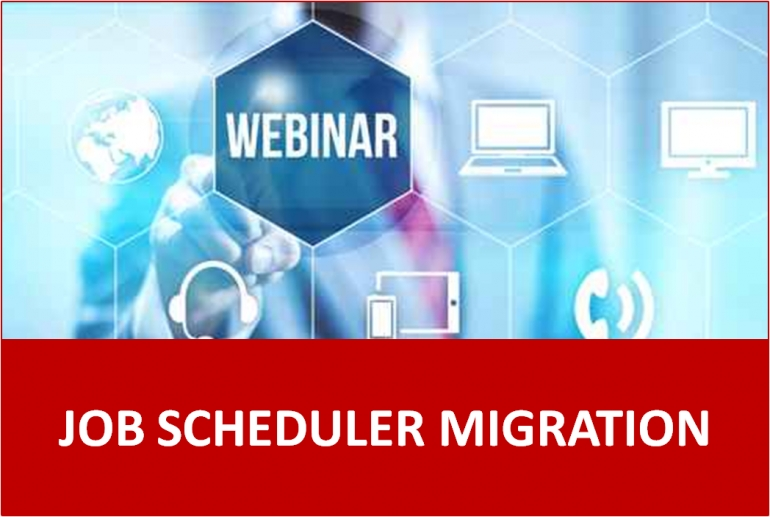 Job Scheduler Migration Webinar - Tuesday, December 01,2015 - 11:30 AM